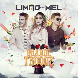Limão Com Mel – Grande Truque (2017)