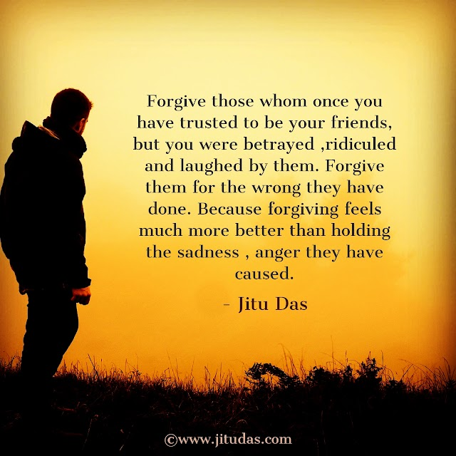 Forgiveness quotes by Jitu Das Philosophy quotes