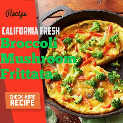 California Fresh Broccoli Mushroom Frittata Recipe