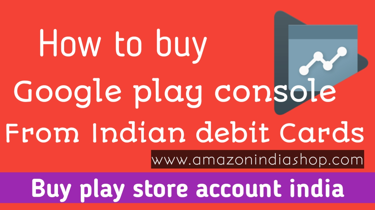 How to purchase Google play console account with Indian