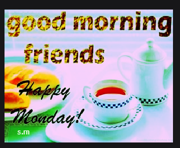 goood morming monday images