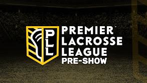 Premier Lacrosse League Pre-Show thumbnail