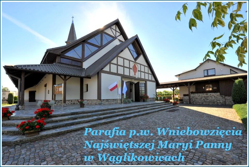 Parafia p.w. Wniebowzięcia Najświętszej Maryi Panny w Wąglikowicach