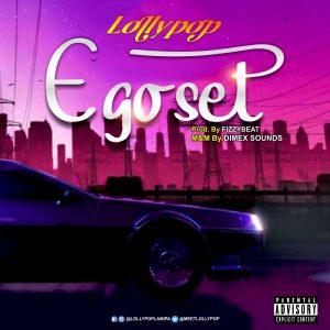[MUSIC] LOLLYpop – E Go Set