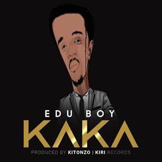 MP3 AUDIO | Edu Boy - Kaka Mp3 (Audio Download)