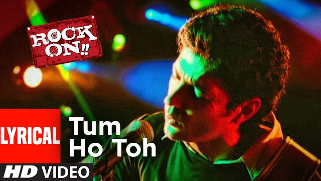 Tum Ho Toh Song Lyrics In English - Rock On