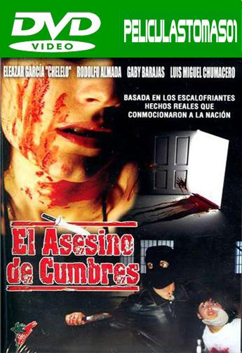 El asesino de Cumbres (2006) DVDRip