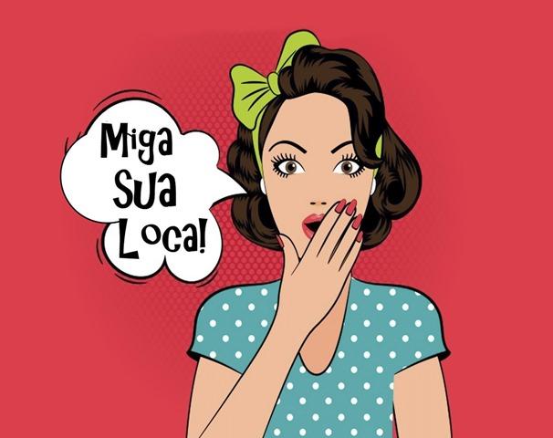 """""""Miga"""" para de ser Louca! (Créditos imagem elo7)"""