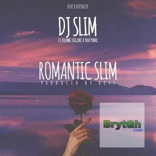 Kuami Eugene × Yaa Pono ft Dj Slim--Romantic Slim-BrytGh.Com