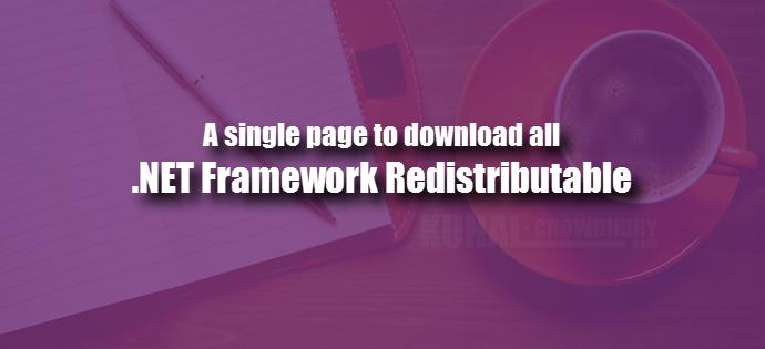 Download .NET Framework redistributables (www.kunal-chowdhury.com)