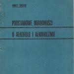 """Andrzej Święcicki """"Podstawowe wiadomości o alkoholu i alkoholizmie"""", Społeczny Komitet Przeciwalkoholowy, wyd. 2, Warszawa 1977.jpg"""