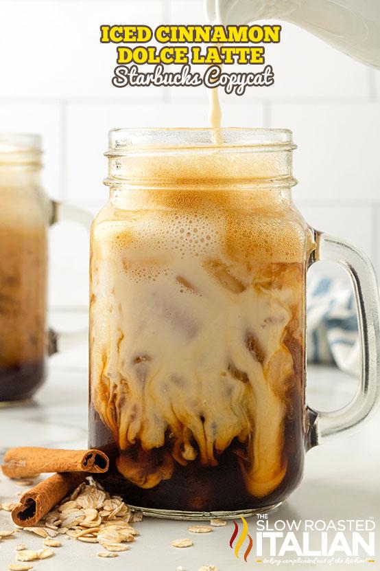 Iced Cinnamon Dolce Latte (Starbucks Copycat) in a clear mug