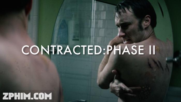 Ảnh trong phim Căn Bệnh Quái Ác 2 - Contracted: Phase II 1