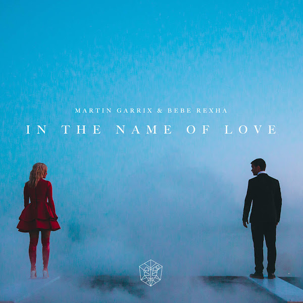 In the Name of Love – Martin Garrix & Bebe Rexha