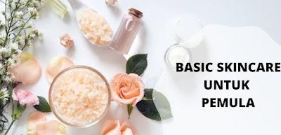 Basic skincare untuk pemula
