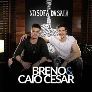 Some Não – Breno e Caio Cesar