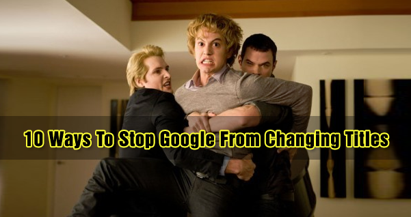 Stop Google From Changing Page Titles