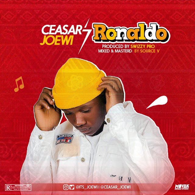 New Music: Caesar Joewi - Ronaldo  (Prod. By Swizzy Pro) [Mixed & Mastered By Source V]
