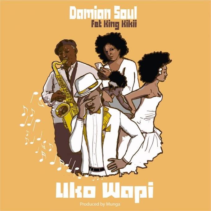 AUDIO | Damian Soul Feat King Kikii – Uko wapi | Mp4 Download