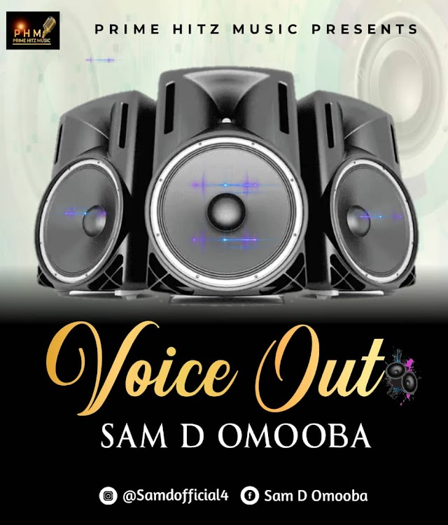 Music - Sam D Omooba - Voice out.