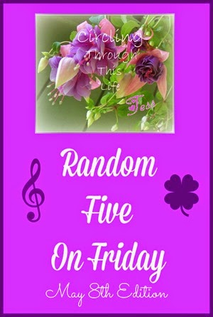 Music, Flowers, Life ~ Random Five at Circling Through This Life