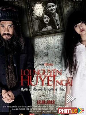 Phim Lời Nguyền Huyết Ngãi - Loi Nguyen Huyet Ngai (2012)