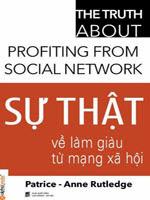 Sự thật về làm giàu từ mạng xã hội - Patrice - Anne Rutledge