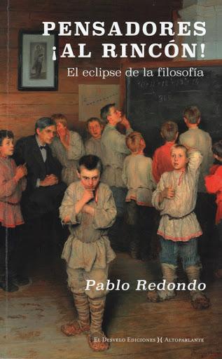 Pablo Redondo Sánchez (Pensadores ¡Al rincón!) El eclipse de la filosofía