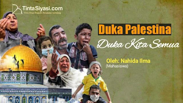 Duka Palestina, Duka Kita Semua