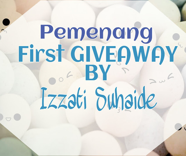 Pemenang First Giveaway By Izzati Suhaide