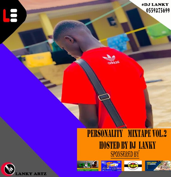 Personality Mixtape Vol.2_Hosted by Dj Lanky Gh