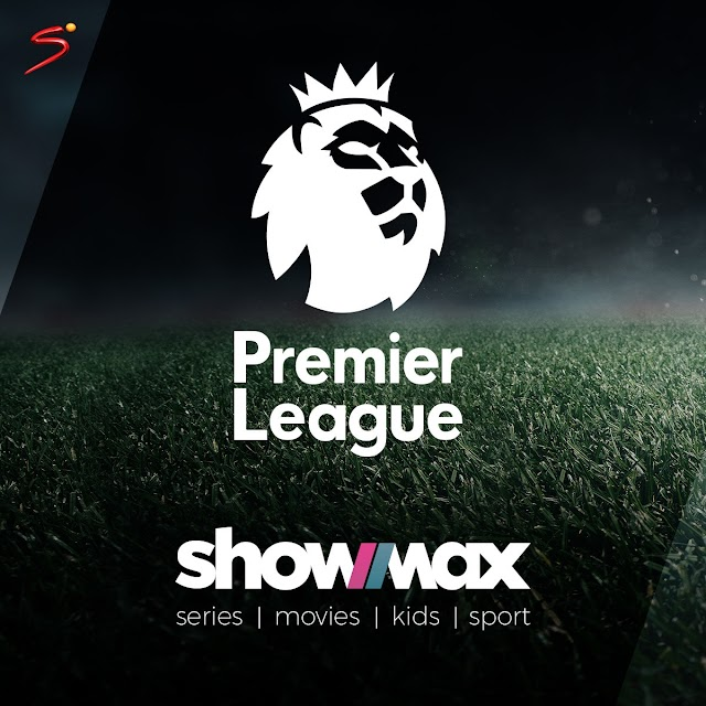 Live Stream Premier League, La Liga, Serie A On Showmax Pro This Weekend ~Omonaijablog