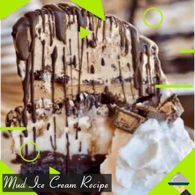 Mud Ice Cream Recipe