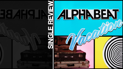Alphabeat - Vacation | Single review
