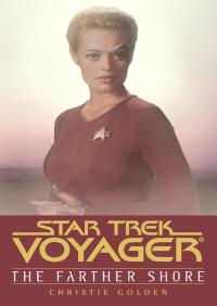 Star Trek: Voyager: Farther Shore By Christie Golden