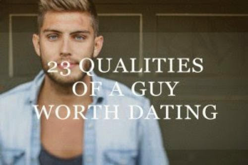 Ladies Special 23 Qualities Of A Guy Worth Dating