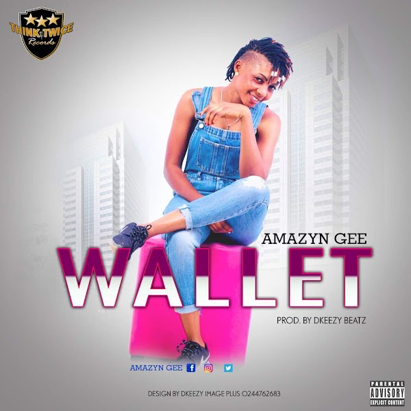 Amazyn Gee - Wallet (Prod. By Dkeezy Beatz)
