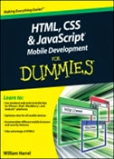 HTML, CSS, and JavaScript Mobile Development For Dummies