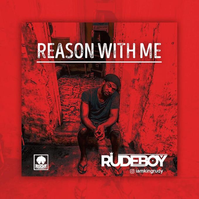 [Music + Lyrics] Rudeboy – Reason With Me