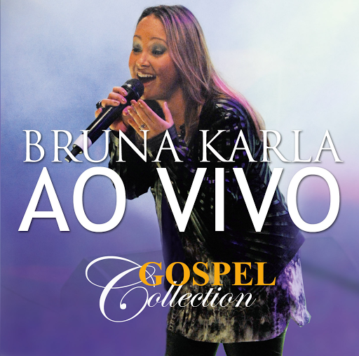 Gospel Collection Ao Vivo – Bruna Karla