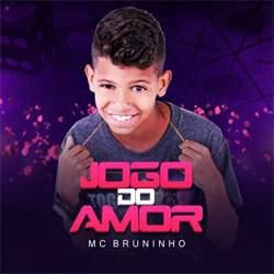 MC Bruninho – Jogo do Amor 2018