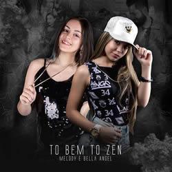Melody ft. Bella Angel - Tô Bem, Tô Zen