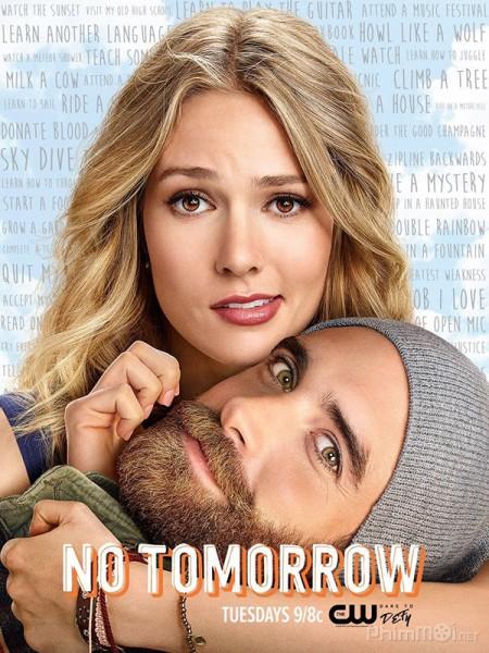 Không ngày mai (Phần 1) - No Tomorrow (Season 1)