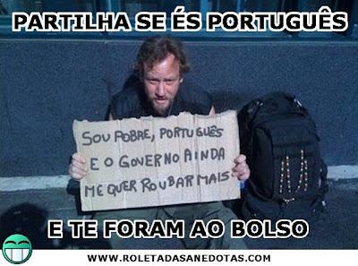 Ser Português é um luxo: «Sou pobre, português e o Governo ainda me quer roubar mais»