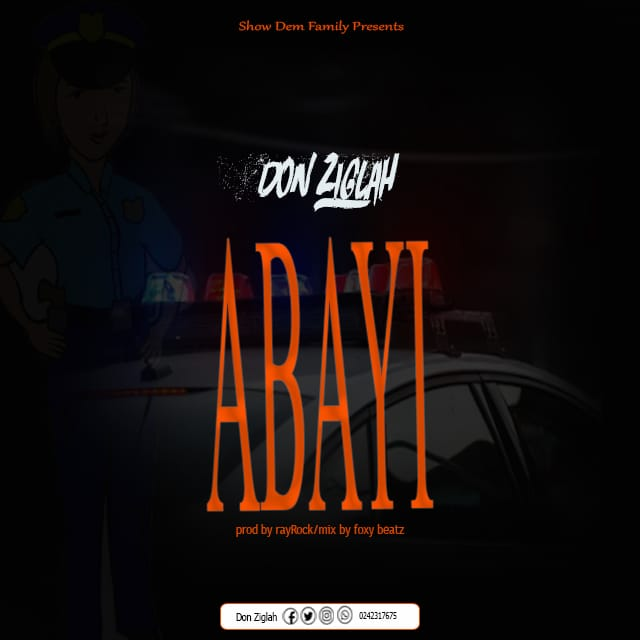 Don Ziglah - Abayi (Prod. By Rayrock & Mixed by Foxybeatz).