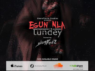 [MUSIC]: Tundey ft. Slimfeez - Egunla