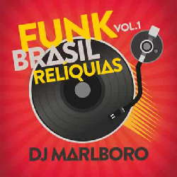CD DJ Marlboro - Funk Brasil Relíquias (Vol. 1) Torrent 2019 download