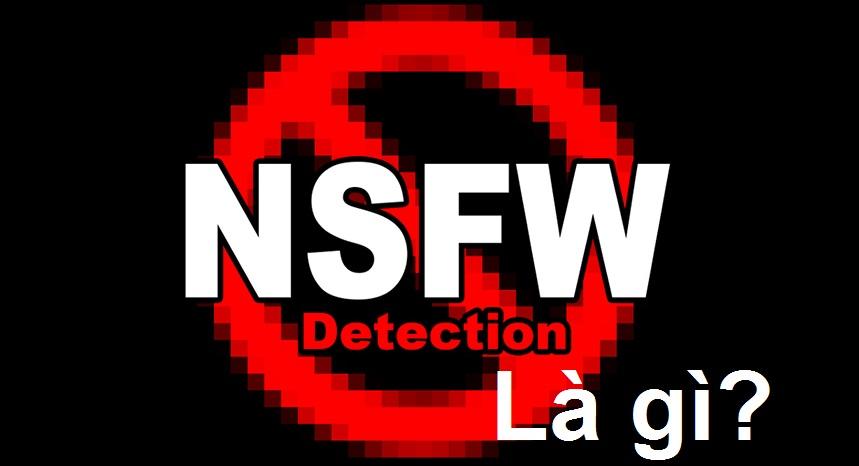 NSFW là gì? NSFW viết tắt của cụm từ gì? Cùng tìm hiểu về NSFW