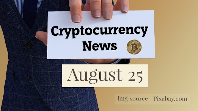 Cryptocurrency News Cast For August 25th 2020 ?