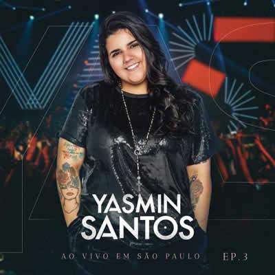 Yasmin Santos - (Ao Vivo em São Paulo) EP3